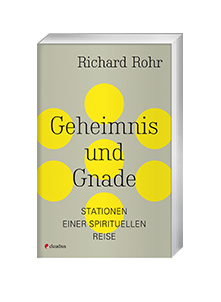 Cover des Buches Richard Rohr: Geheimnis und Gnade Stationen einer spirituellen Reise, Claudius Verlag