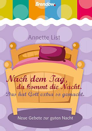 Cover des Buches Annette List: Nach dem Tag da kommt die Nacht. Neue Gebete zur guten Nacht