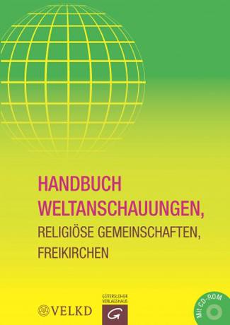 Cover des Buches Christine Jahn, Matthias Pöhlmann (Hrsg.): Handbuch Weltanschauungen, Religiöse Gemeinschaften, Freikirchen