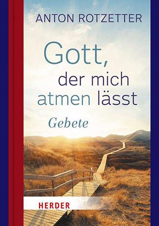 Cover des Buches Anton Rotzetter: Gott, der mich atmen lässt