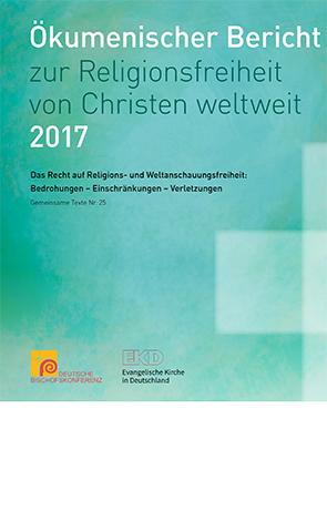 Cover des Buches Sekretariat der Deutschen Bischofskonferenz und Kirchenamt der Evangelischen Kirche in Deutschland (EKD): Ökumenischer Bericht zur Religionsfreiheit von Christen weltweit 2017