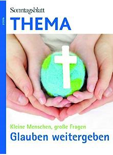 Cover des Buches SONNTAGSBLATT THEMA: Den Glauben weitergeben