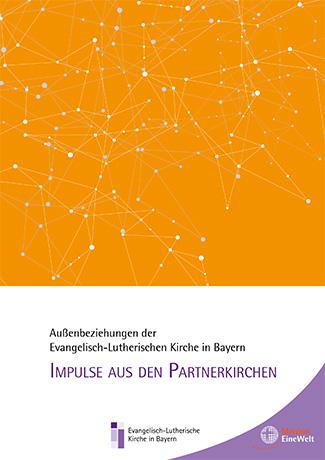 Cover des Buches Evangelisch-Lutherische Kirche in Bayern und Mission EineWelt: Außenbeziehungen der ELKB. Impulse aus den Partnerkirchen.