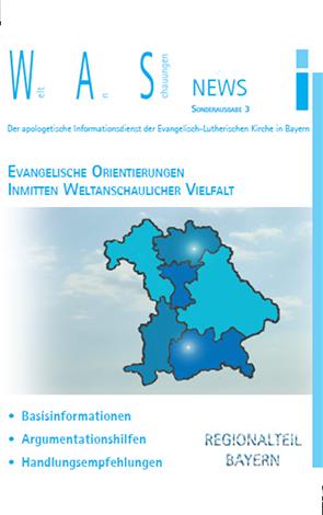 Cover des Buches Weltanschauungen News Sonderausgabe 3: Evangelische Orientierung inmitten weltanschaulicher Vielfalt - Regionalteil Bayern
