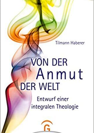 Cover des Buches Tilmann Haberer: Von der Anmut der Welt