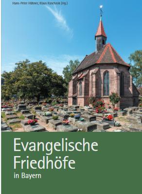 Cover des Buches Hans-Peter Hübner und Klaus Raschzok: Evangelische Friedhöfe in Bayern