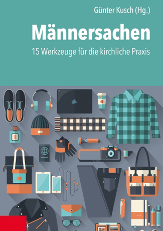 Cover des Buches Günter Kusch (Hg.): Männersachen. 15 Werkzeuge für die kirchliche Praxis