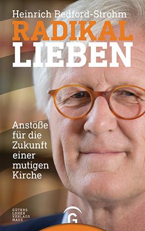Cover des Buches Heinrich Bedford-Strohm: Radikal lieben