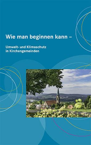 Cover des Buches Wie man beginnen kann – Umwelt- und Klimaschutz in Kirchengemeinden