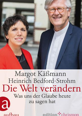 Cover des Buches Margot Käßmann, Heinrich Bedford-Strohm: Die Welt verändern. Was uns der Glaube heute noch zu sagen hat.
