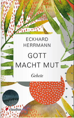 Cover des Buches Eckhard Herrmann: Gott macht Mut