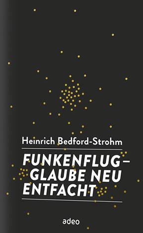 Cover des Buches Heinrich Bedford-Strohm: Funkenflug – Glaube neu entfacht